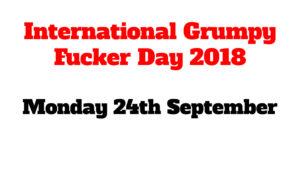 International Grumpy Fucker Day