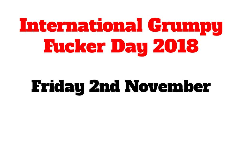 International-Grumpy-Fucker-Day-2018