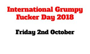 International-Grumpy-Fucker-Day