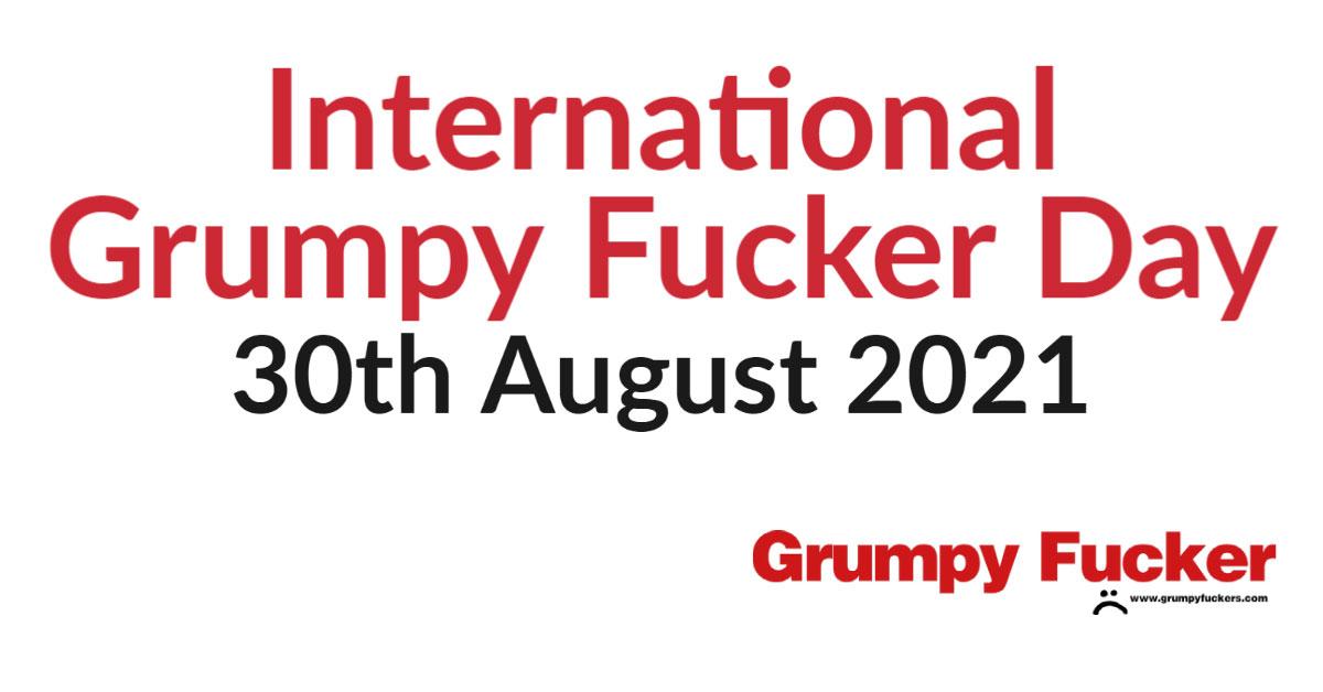 Grumpy-Fucker-Day-2021